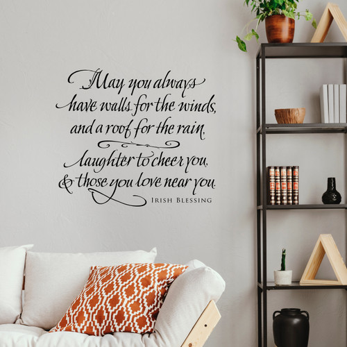 May you always have walls for the wind - Irish Blessing Decal