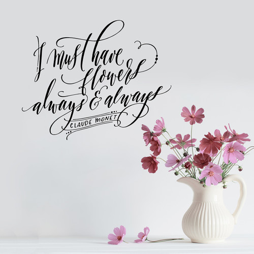 I must have flowers Hand Lettered Wall Sticker