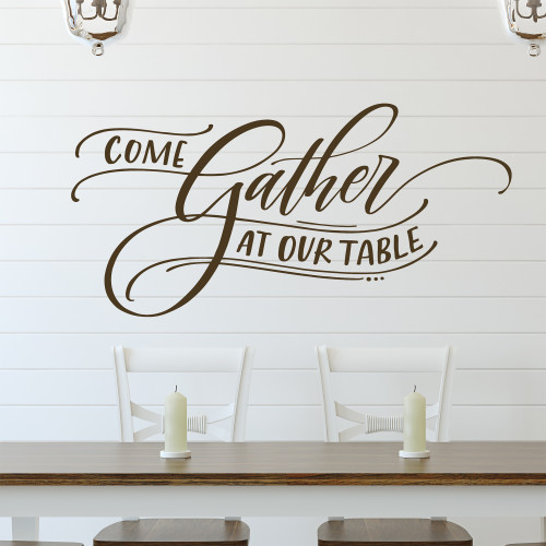 Dining Room Wall Decal - Come Gather at our Table