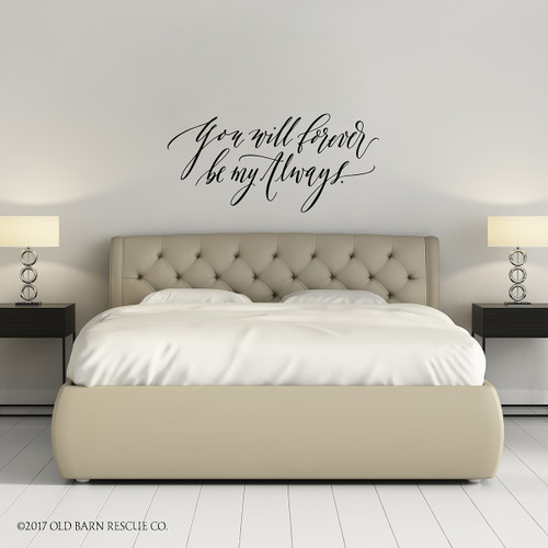 You will forever be my always Hand Lettered Decal far