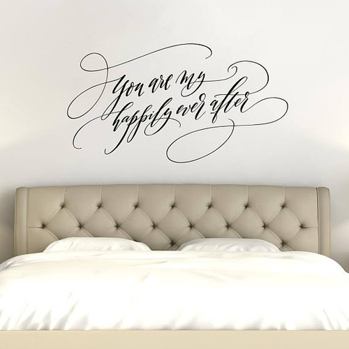 You are my happily ever after | Bedroom Wall Decor | Romantic Quote Wall Decal |