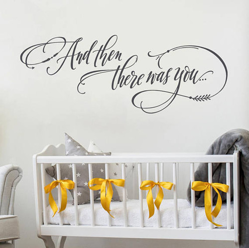 And then there was you wall decal