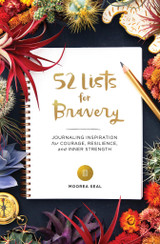 52 Lists for Bravery: Journaling Inspiration for Courage, Resilience, and Inner Strength Diary