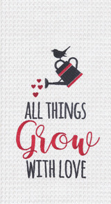 All Things Grow with Love Kitchen Towel