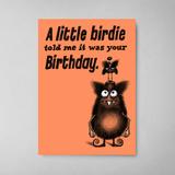 A Little Birdie Told Me Birthday Card