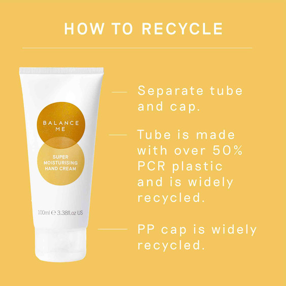 Details how to recycle the Balance Me Super Moisturising Hand Cream 100ml packaging