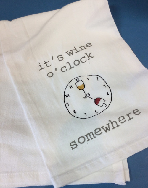 Hand Towel - It's Wine O'Clock Somewhere at Bijou's Boutique. Flour  sack with extra surface area for maximum absorbency. Pre-washed  and pre-shrunk. 100% Cotton.