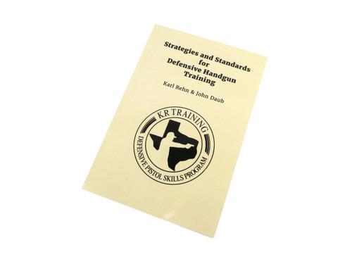 Strategies and Standards for Defensive Handgun Training - Paperback Book  KR Training Karl Rehn, John Daub