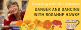 Chatting with Our Authors: Danger and Dancing with Rosanne Hawke