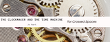 Crossed Spaces: The Clockmaker and the Time Machine — Jo Hart