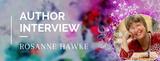 Author Interview: Rosanne Hawke