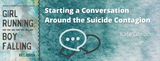 Starting a Conversation Around the Suicide Contagion