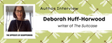 The Opposite of Disappearing: Author Interview with Deborah Huff-Horwood