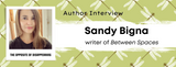 The Opposite of Disappearing: Author Interview with Sandy Bigna