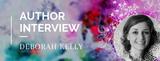 Author Interview: Deborah Kelly