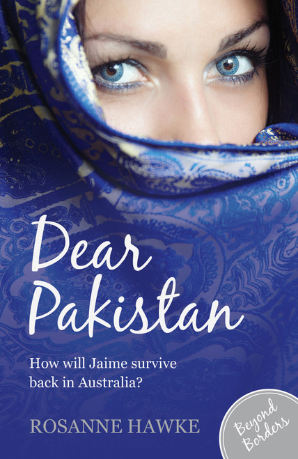 Dear Pakistan by Rosanne Hawke