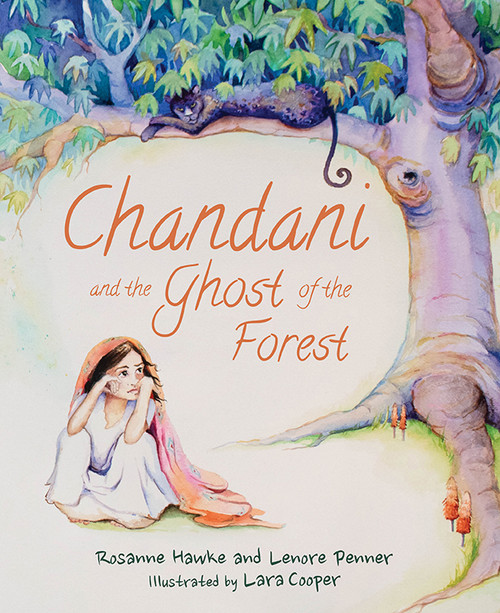 Chandani and the Ghost of the Forest by Rosanne Hawke