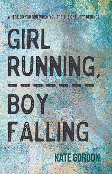 Girl Running, Boy Falling by Kate Gordon