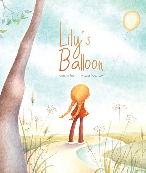 Lily's Balloon by Katrina Roe
