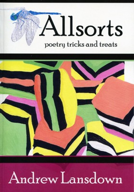 Allsorts collection of poetry by Andrew Lansdown. Limericks and haiku jostle with rhymed verse and free verse to bring to life crazy critters, odd bods, fantasy worlds and the natural world. Allsorts is a collection of all sorts of poems that all sorts of people will find as colourful and sweet as a package of liquorice allsorts.