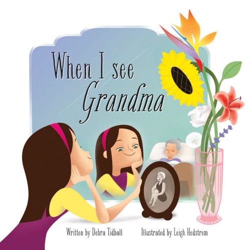 When I See Grandma by Debra Tidball