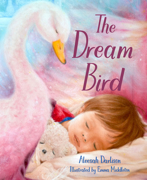 The Dream Bird by Aleesah Darlison