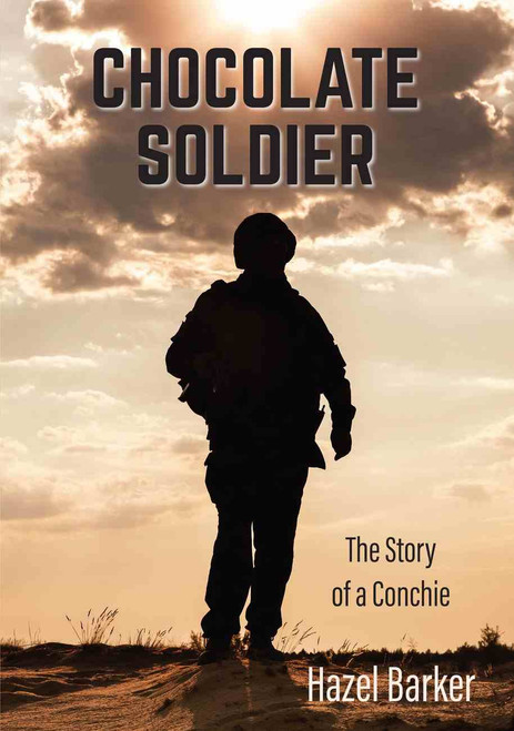 Chocolate Soldier: The Story of a Conchie