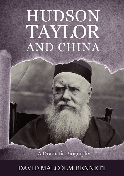 Hudson Taylor and China by David Malcolm Bennett