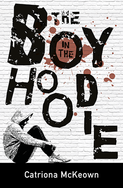The Boy in the Hoodie by Catriona McKeown