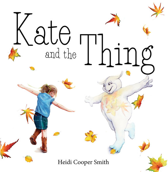 Kate and the Thing by Heidi Cooper Smith