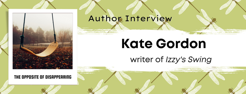 The Opposite of Disappearing: Author Interview with Kate Gordon