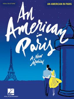 AN AMERICAN IN PARIS A NEW MUSICAL MUSIC BOOK