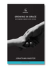 Growing in Grace: Becoming More Like Jesus (Paperback)