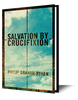 Salvation by Crucifixion (Paperback)