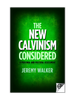 The New Calvinism Considered: A Personal and Pastoral Assessment (Paperback)