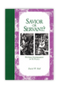 Savior or Servant? (Paperback)