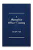 A Manual for Officer Training (Paperback)