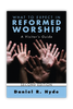 What to Expect in Reformed Worship, Second Edition: A Visitor's Guide (Paperback)