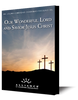 Our Wonderful Lord and Savior Jesus Christ (mp3 Download Set)