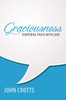 Graciousness: Tempering Truth with Love (Paperback)
