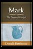Mark: The Servant Gospel (Paperback)
