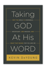 Taking God at His Word (Paperback)