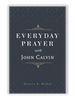 Everyday Prayer with John Calvin (Hardcover)