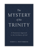 Mystery of the Trinity: A Trinitarian Approach to the Attributes of God, The (Hardcover)