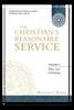 The Christian's Reasonable Service, Vol. 4: Ethics and Eschatology