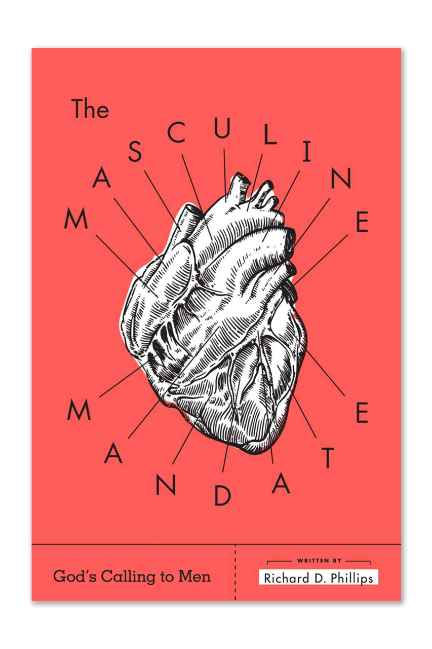 The Masculine Mandate: God's Calling to Men (Paperback)