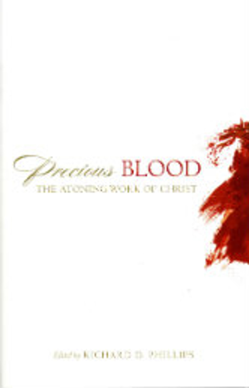 Precious Blood: The Atoning Work of Christ (Paperback)(Out of Print)
