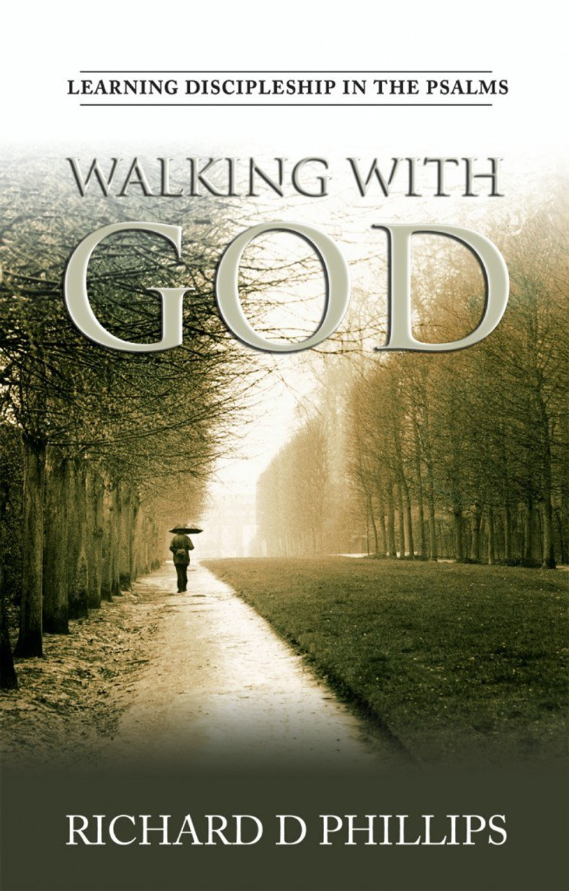 Walking with God: Learning Discipleship in the Psalms (Paperback)