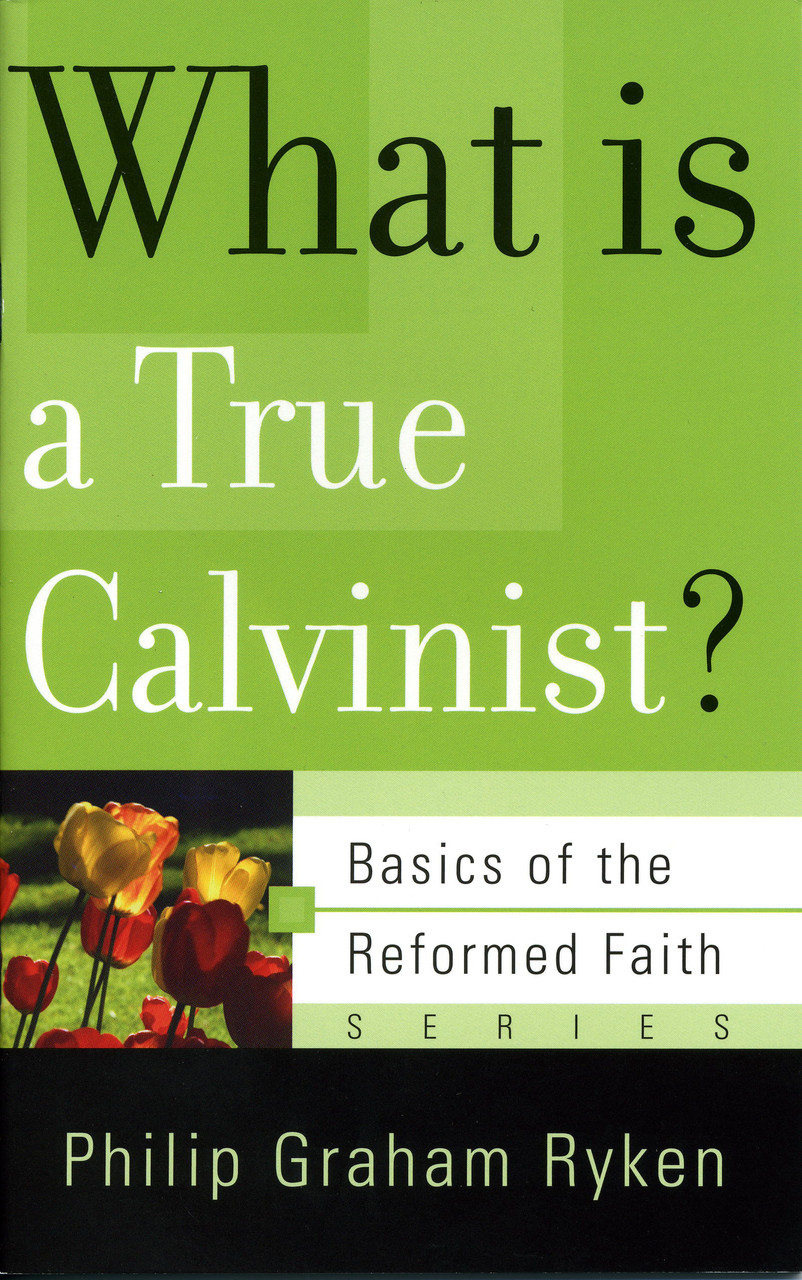 What is a True Calvinist? (Booklet)