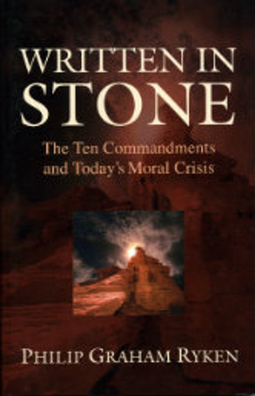 Written in Stone: The Ten Commandments and Today's Moral Crisis (Paperback)